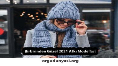 Photo of Birbirinden Güzel 2021 Örgü Atkı Modelleri ve Tarifi